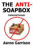 The Anti-Soapbox: Collected Essays